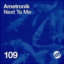 Ametronik - Next To Me [UMR109]