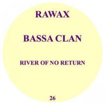 Bassa Clan - River Of No Return [RAWAX026]