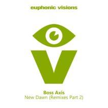Boss Axis - New Dawn (Remixes, Pt. 2) [EUVIS049]