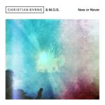 Christian Burns, M.O.S. – Now or Never [BH11640]