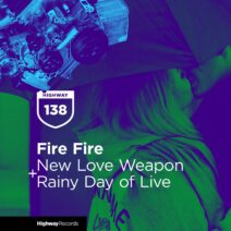 Fire Fire - New Love Weapon / Rainy Day Of Life [HWD138]