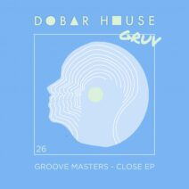 Groove Masters - Close EP [DH026]