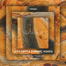 Jack Swift, Dominic Aquila - Where I'm From EP [FPRD048]