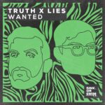 Truth x Lies – Wanted (Extended Mix) [190296444197]