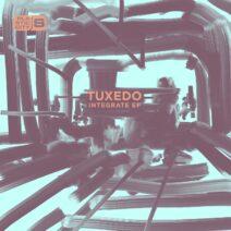 Tuxedo - Integrate EP [PLAS1020]