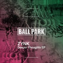 ZYNK - Deeper Thoughts EP [BALLP11]